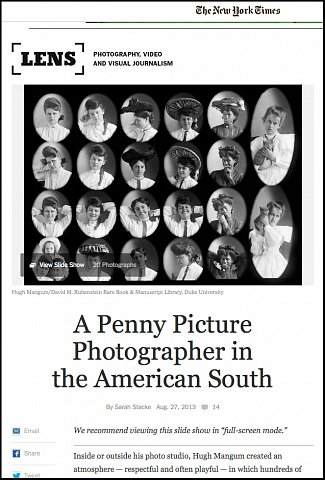 """A Penny Picture Photographer in the American South"" <br>Writing published August 27, 2013. <br>  <a href=""http://lens.blogs.nytimes.com/2013/08/27/a-penny-picture-photographer-in-the-american-south/?_r=0"">View Article</a>"