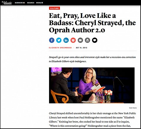 """Eat, Pray, Love Like a Badass: Cheryl Strayed the Oprah Author 2.0"" <br> Photographs published October 8, 2012."