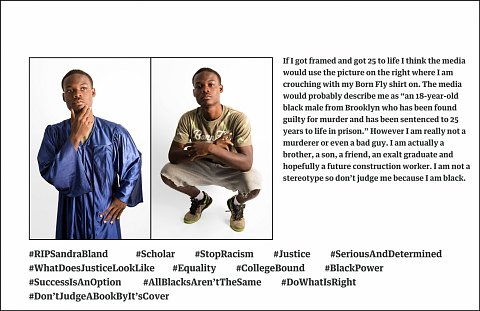 This dueling portrait was an opportunity  to create campaigns using imagery, text, and hashtags that push back against stereotypes. Participants talked about how visual cues affect how we are perceived. Then, they designed and posed for two portraits –– one that embodied how they thought the world would see them through the media's eyes if they were arrested, and the second that showed a mainstream audience who they really are.